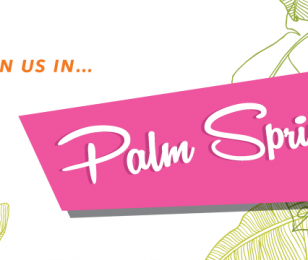JOIN US IN PALM SPRINGS